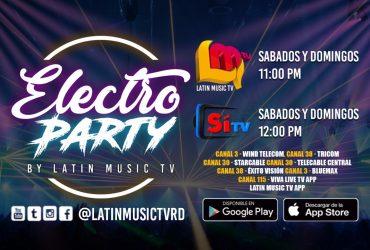 Espere todos los sabados y domingo  ELECTRO PARTY by LATIN MUSIC TV