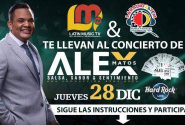 Latin Music tv y Laradio247fm  Tienen tus boletas para ir al concierto de ALEX MATOS, Salsa, Sabor y Sentimiento Jueves 28 de Diciembre en HARD ROCK CAFE LIVE